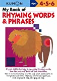 My Book Of Rhyming Words And Phrases (Kumon Workbooks)