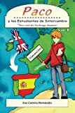 Paco y los Estudiantes de Intercambio: Paco and the Exchange Students (Volume 1) (Spanish Edition)