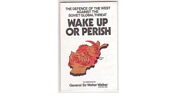 Wake Up or Perish: The Defence of the West Against the Soviet Global Threat