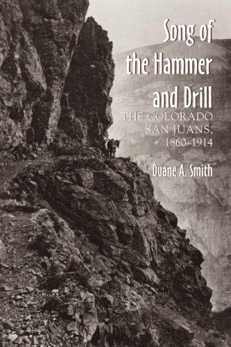 Price comparison product image The Song of the Hammer and Drill: The Colorado San Juans, 1860-1914