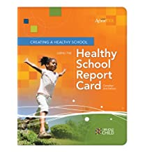Creating a Healthy School Using the Healthy School Report Card: An ASCD Action Tool, Canadian 2nd Edition