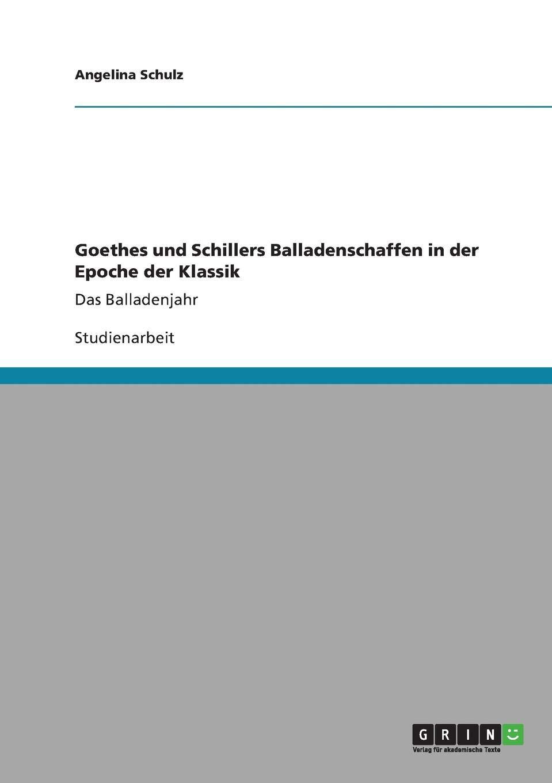 Goethes Und Schillers Balladen In Der Klassik Das