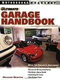 Ultimate Garage Handbook (Motorbooks Workshop)