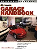 Ultimate Garage Handbook, Richard Newton, 0760316406