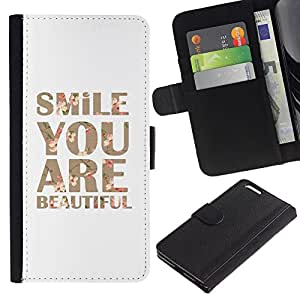 Billetera de Cuero Caso Titular de la tarjeta Carcasa Funda para Apple Iphone 6 PLUS 5.5 / Smile You Are Beautiful Text Motivational / STRONG