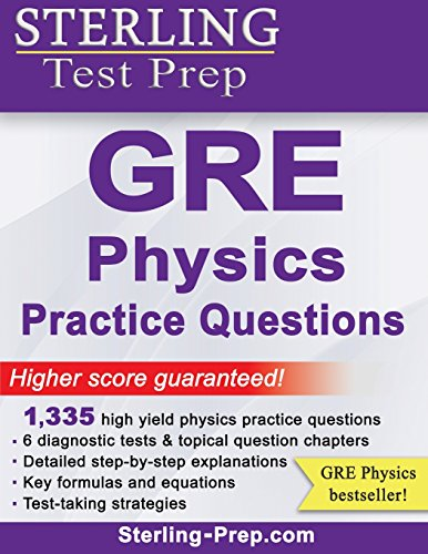 Sterling Test Prep GRE Physics Practice Questions: High Yield GRE Physics Questions with Detailed Explanations