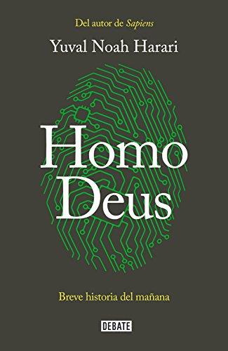 Homo Deus: Breve historia del mañana Tapa blanda – 5 oct 2017 Yuval Noah Harari ROS I ARAGONES JOANDOMENEC; DEBATE 8499928080