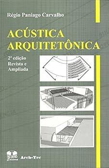 Acústica Arquitetônica por [Carvalho, Regio Paniago]
