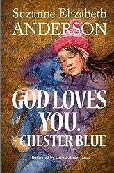 God Loves You. ~Chester Blue