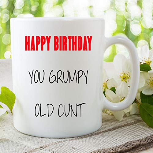 Happy Birthday Mug Funny Novelty Gift For Friend Grumpy Old Cunt Mug Birthday Gifts (Christmas Asda Recipes)