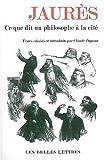 Jaures : Ce Que Dit un Philosophe a la Cite, Dupont, Claude, 2251443851