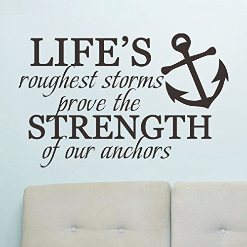 Vinyl Wall Lettering Inspirational Wall Quote Anchor Wall Sticker Words Wall Mural Kid Room Decor Life's Rough Storms Strength of Anchors - 37