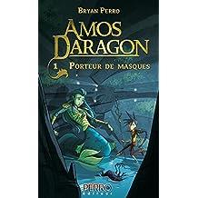 Amos Daragon (1): Porteur de masques (French Edition)