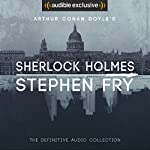Sherlock Holmes: The Definitive Collection Audiobook by Arthur Conan Doyle, Stephen Fry - introductions Narrated by Stephen Fry