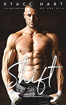 Shift (Hearts and Arrows Book 2) by [Hart, Staci]
