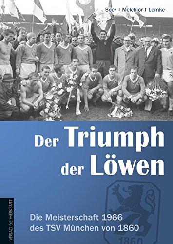 der-triumph-der-lwen-die-meisterschaft-1966-des-tsv-mnchen-von-1860
