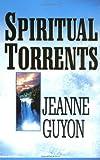 Spiritual Torrents, Jeanne Guyon, 0940232189