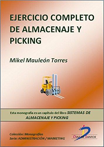 Ejercicio completo de almacenaje y picking ( Este capitulo pertenece al libro Sistemas de almacenaje y picking )