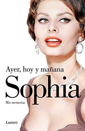 Descargar Libro Ayer, Hoy Y Mañana Sophia Loren