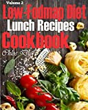 Low-Fodmap Diet Lunch Recipes Cookbook: 45 Lunch Recipes for Irritable Bowel Syndrome (IBS) Treatment (Low Fodmap Book 2)