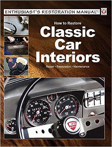 Ilmaisia e-kirjoja ja pdf-tiedostoja How to Restore Classic Car Interiors: Repair * Restoration * Maintenance (Enthusiast's Restoration Manual) Suomeksi PDF iBook