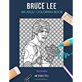 BRUCE LEE: AN ADULT COLORING BOOK: A Bruce Lee Coloring Book For Adults