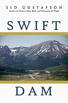 Swift Dam by [Gustafson, Sid]