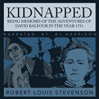Kidnapped: Being Memoirs of the Adventures of David Balfour in the year 1751 Hörbuch von Robert Louis Stevenson Gesprochen von: B.J. Harrison