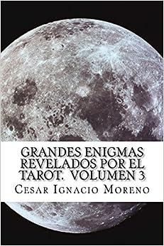 Grandes Enigmas revelados por el Tarot. Volumen 3: Nuevos enigmas revelados por el Tarot.: Volume 3