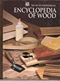 The Encyclopedia of Wood, Time-Life Books Editors, 0809499169