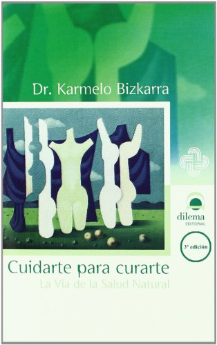 Cuidarte Para Curarte (Spanish Edition) by Editorial Dilema-Manakel
