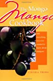The Mongo Mango Cookbook, Cynthia Thuma, 1561642398