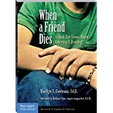 When a Friend Dies: A Book for Teens About Grieving & Healing: A Book for Teens About Grieving and Healing