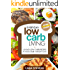 Low Carb Living: 35 Easy Low Carb Recipes To Kick-Start Weight Loss (Low Carb Living Series Book 1)