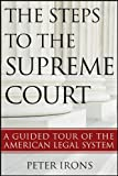 The Steps to the Supreme Court, Peter Irons, 111811499X