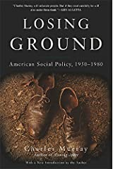 Losing Ground: American Social Policy, 1950-1980 Paperback