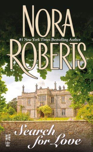 From Nora Roberts, a tale of a woman who discovers both the truth about her past and the possibilities of the present:  Search For Love