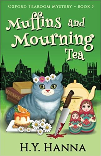 Amazon Muffins And Mourning Tea Oxford Tearoom Mysteries Book 5 Volume 9780995401204 HY Hanna Books