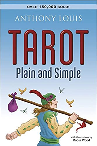 Amazon Com Tarot Plain And Simple 9781567184006 Anthony Louis Books