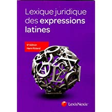 LEXIQUE JURIDIQUE DES EXPRESSIONS LATINES 6E ÉD.