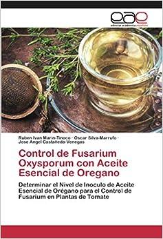 Control de Fusarium Oxysporum con Aceite Esencial de Oregano: Determinar el Nivel de Inoculo de Aceite Esencial de Orégano para el Control de Fusarium en Plantas de Tomate