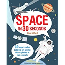 Space in 30 Seconds: 30 Super-Stellar Subjects for Cosmic Kids Explained in Half a Minute
