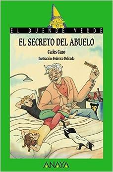 El Secreto Del Abuelo (literatura Infantil (6-11 Años) - El Duende Verde) por Carles Cano epub