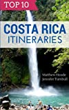 Top 10 Costa Rica Itineraries