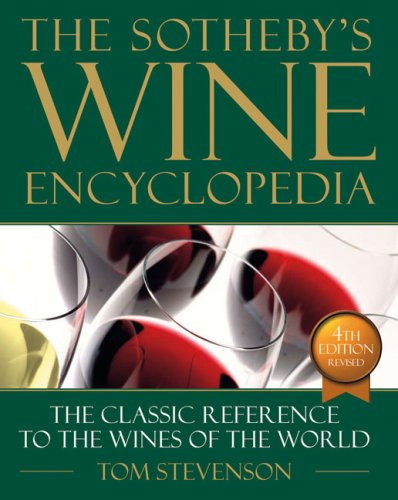 Sotheby's Wine Encyclopedia: Fourth Edition, Revised by Tom Stevenson