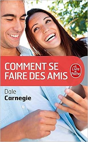 Comment Se Faire Des Amis Le Livre De Poche French
