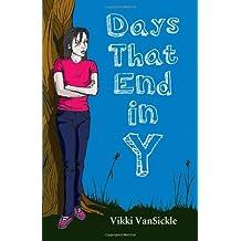 Days That End in Y ,by VanSickle, Vikki ( 2013 ) Paperback