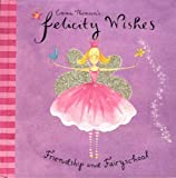 img - for Emma Thomson's Felicity Wishes: Friendship and Fairyschool book / textbook / text book