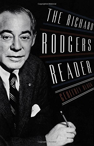 Rodgers Richard Reader (The Richard Rodgers Reader (Readers on American Musicians))