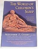 The World of Children's Sleep, Alexander Z. Golbin, 1884084095